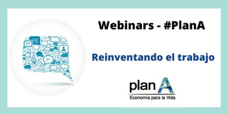 Plan A. Reinventando el trabajo