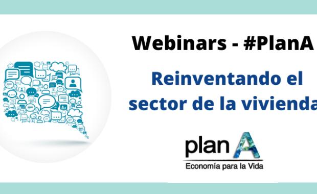 Plan A. Reinventando el sector de la vivienda