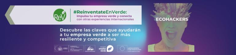 Descubre los proyectos de la primera edición de #ReinventateEnVerde